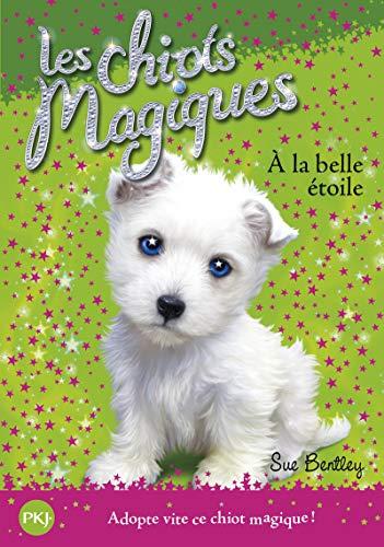 9782266189392: Les chiots magiques - tome 06 : À la belle étoile (06)