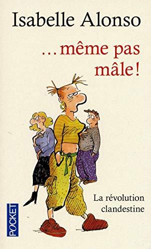 9782266189507: Même pas mâle ! : La révolution clandestine