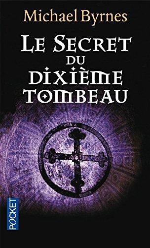 9782266189958: Le secret du dixi�me tombeau (Pocket thriller)