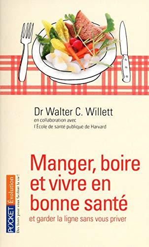 9782266190053: Manger, boire et vivre en bonne santé (French Edition)