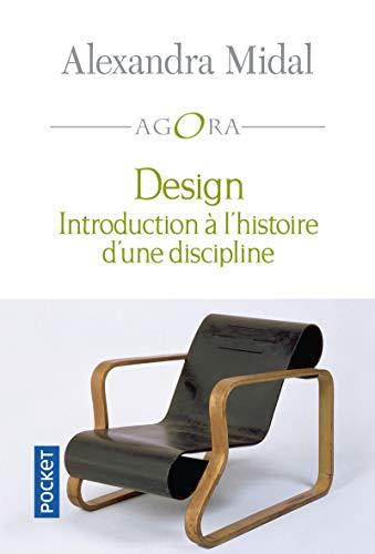 9782266190329: Design : Introduction à l'histoire d'une discipline (Pocket Agora)