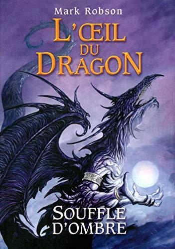 9782266191494: 2. L'oeil du dragon : Souffle d'Ombre