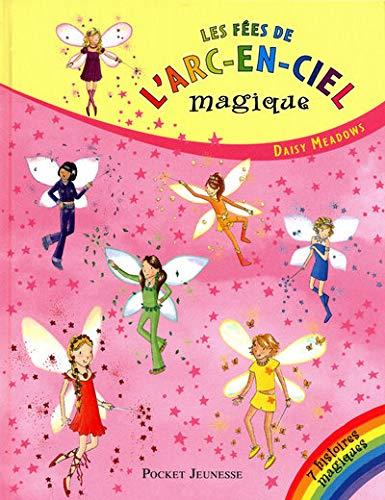 Les fées de l'arc-en-ciel magique (French Edition): Daisy Meadows