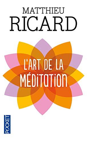 9782266194242: L'art de la méditation : Pourquoi méditer ? Sur quoi ? Comment ? (Pocket Evolution)