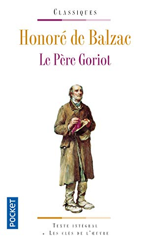 Le père Goriot: Balzac, Honor� De