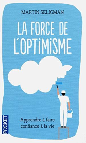 La force de l'optimisme (Pocket) - Seligman, Martin