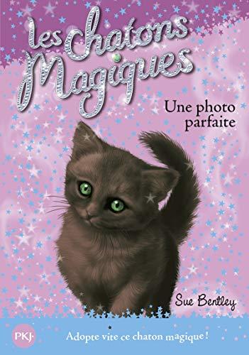 Chatons Magiques N13 Une Photo (Magic Kitten): Bentley, Sue