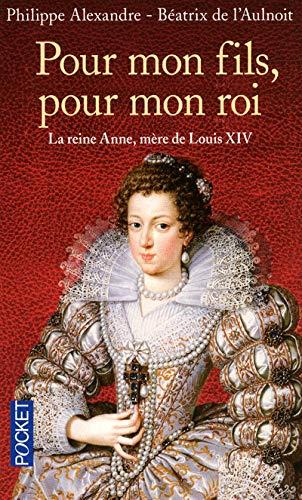 9782266198493: Pour mon fils, pour mon roi : La reine Anne, mère de Louis XIV