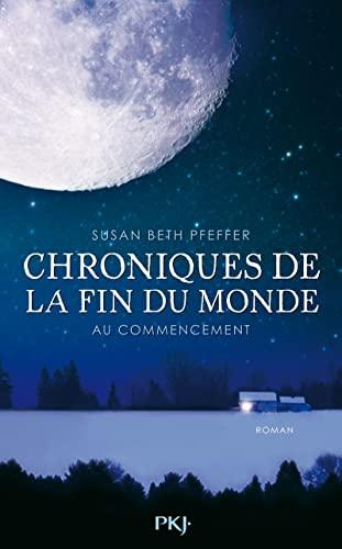 Chroniques de la fin du monde, Tome 1 (French Edition) (226619948X) by Susan Beth Pfeffer