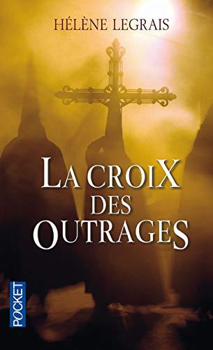 La croix des outrages: Legrais, Hélène