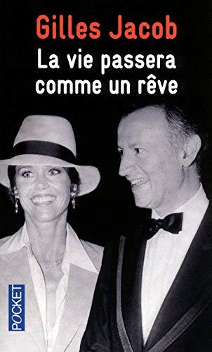 La vie passera comme un rêve (French Edition) (2266203916) by Gilles Jacob