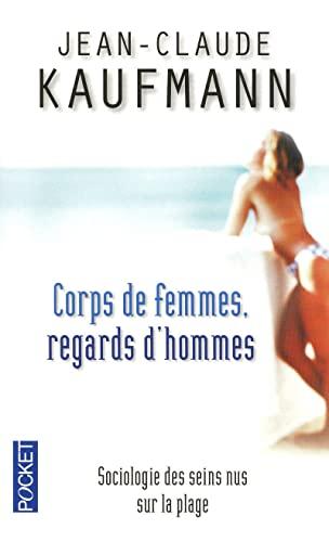 Corps de femmes, regards d'hommes : Sociologie: Kaufmann, Jean-Claude