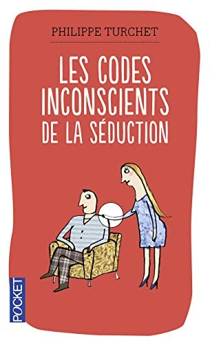 9782266204118: Les codes inconscients de la séduction : Comprendre son interlocuteur grâce à la synergologie (Pocket Evolution)