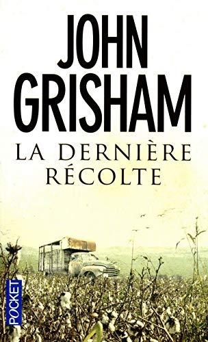 DERNIERE RECOLTE - JOHN GRISHAM et PATRICK BERTHON