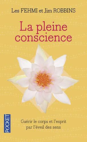 9782266206525: La pleine conscience : Guérir le corps et l'esprit par l'éveil de tous les sens