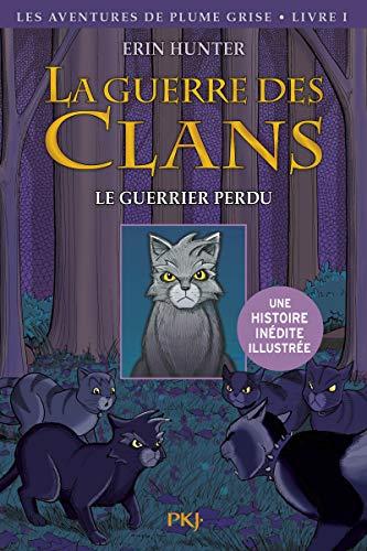 9782266210621: 1. La guerre des Clans version illustrée : Le guerrier perdu (1)