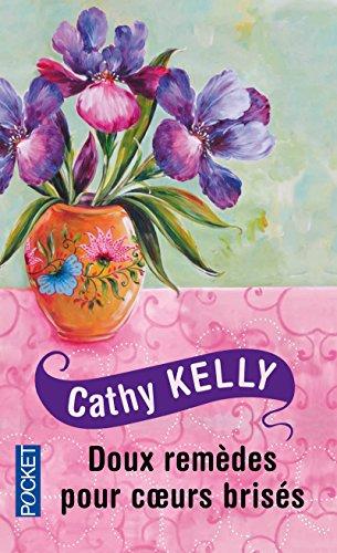 Doux remèdes pour c�urs brisés: Kelly, Cathy