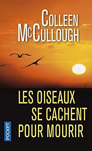 Les oiseaux se cachent pour mourir: Mccullough, Colleen