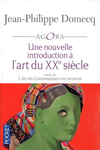 Une nouvelle introduction à l'art du XXe: Jean-Philippe DOMECQ, Jean-Philippe
