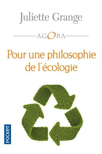 Pour une philosophie de l'écologie: Grange, Juliette