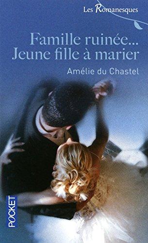 9782266214735: Les Romanesques, Tome 4 : Famille ruinée... Jeune fille à marier