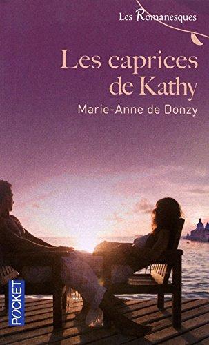 Les Romanesques, Tome 1 : Les caprices de Kathy: de Donzy, Marie-Anne