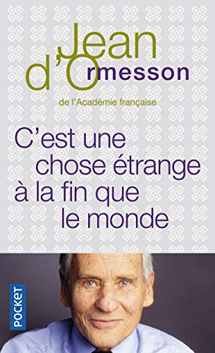 C'est une chose à trange à la fin que le monde (French Edition): Jean d' ...
