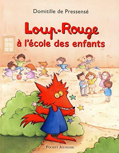 Loup-Rouge à l'école des enfants (French Edition) (9782266217286) by [???]