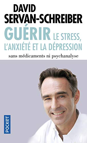 9782266219518: Guérir le stress, l'anxiété, la dépression sans médicaments, ni psychanalyse