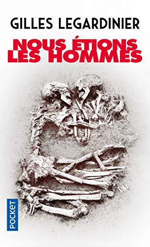 9782266220354: Nous Etions Les Hommes (French Edition)