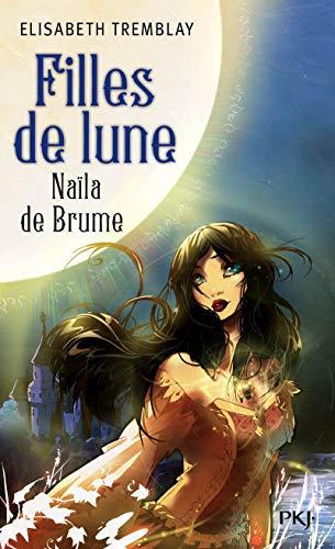 9782266221481: 1. Filles de lune : Naila de Brume
