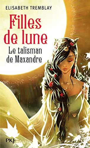 9782266221504: 3. Filles de lune : Le talisman de Maxandre