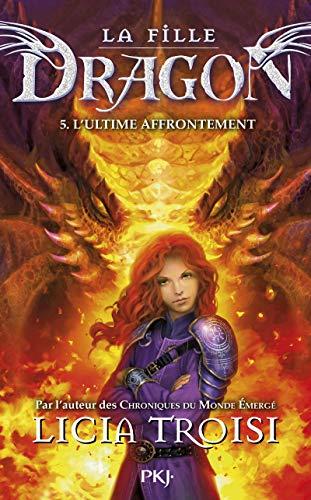 La fille dragon - Tome 5: Troisi, Licia