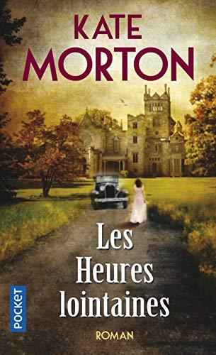 Les heures lointaines: Morton, Kate