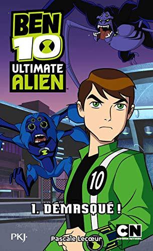 9782266225809: 1. Ben 10 Ultimate Alien : D�masqu�