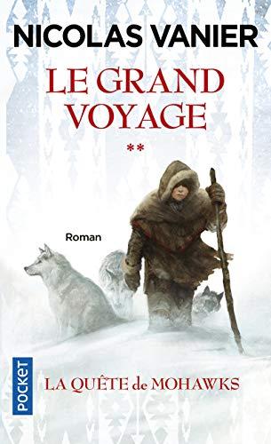 9782266229890: Le grand voyage - tome 2 la quete de mohawks (Pocket)