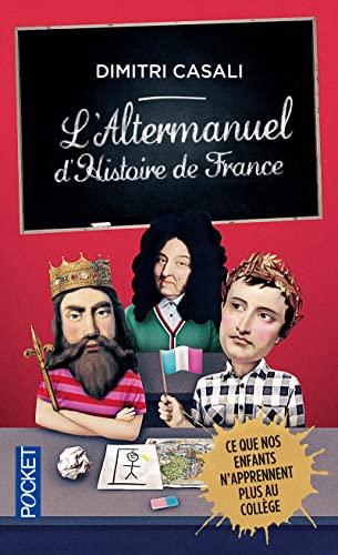 L'Altermanuel d'Histoire de France: Casali, Dimitri