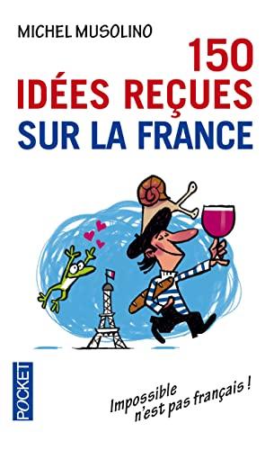 9782266232777: 150 idees recues sur la France (Pocket)