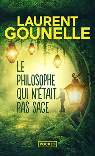 Le Philosophe Qui NEtait Pas Sage: Laurent Gounelle