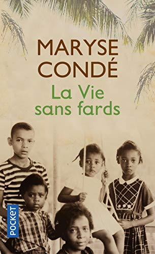 La Vie sans fards: Maryse Conde (author)