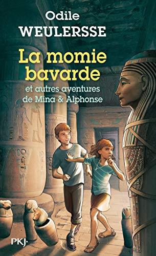 La Momie Bavarde Et Autres Aventures De Mina Et Alphonse (French Edition): Odile Weulersse