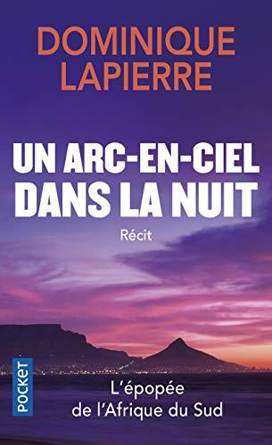 Un Arc-en-Ciel dans la nuit: Dominique Lapierre