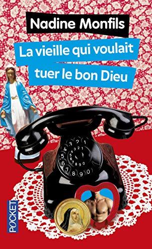 9782266244107: La Vieille Qui Voulait Tuer Le Bon Dieu (French Edition)