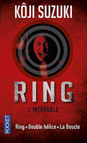 9782266244138: Ring, Intégrale : Ring ; Double hélice ; La boucle (Pocket thriller)