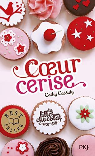9782266245258: Les filles au chocolat, Tome 1 : Coeur cerise (Pocket Jeunesse)