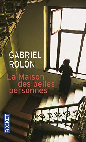 La maison des belles personnes: Rolon, Gabriel