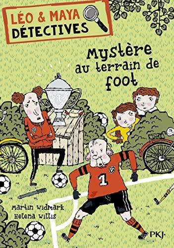 Léo & Maya Détectives - tome 2 Mystère au terrain de foot (2) (Leo & maya detectives) (French Edition) - Widmark, Martin; Willis, Helena