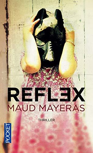 Reflex (French Edition): Maud Mayeras