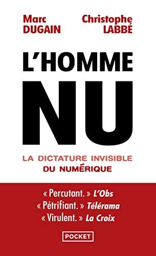 L'homme nu: La dictature invisible du numerique: Dugain, Marc, Labbe,