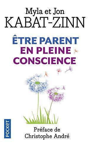 Être parent en pleine conscience: Kabat-Zinn, Jon